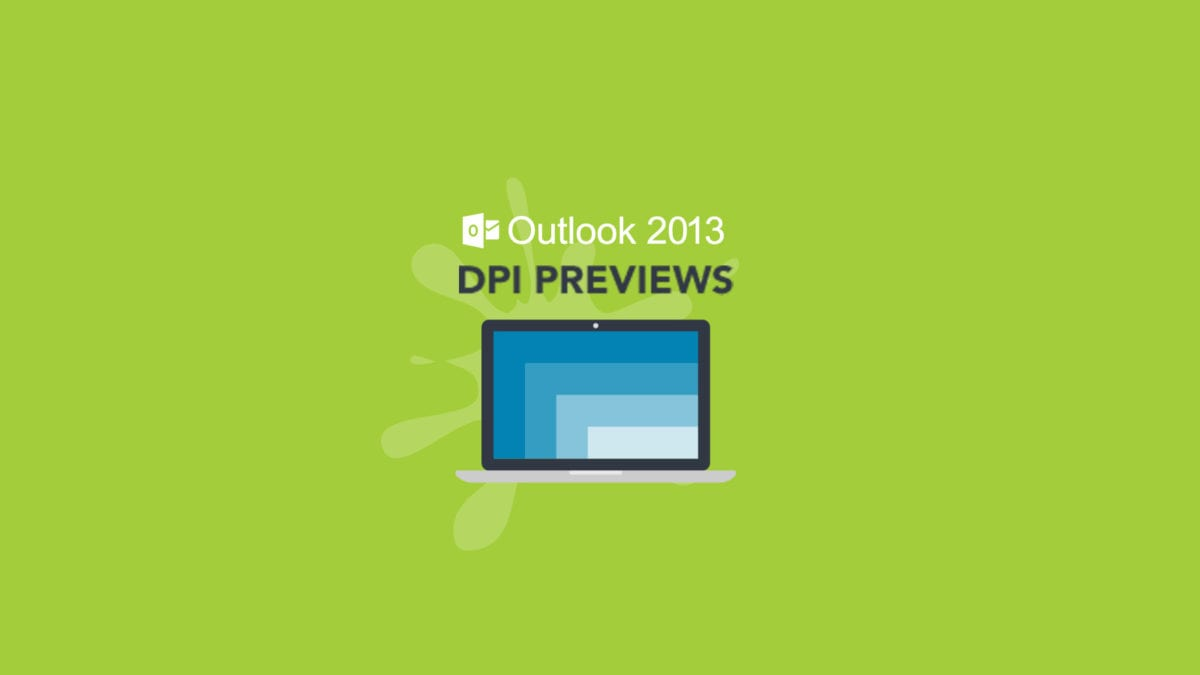 DPI for outlook 2013 has been added.