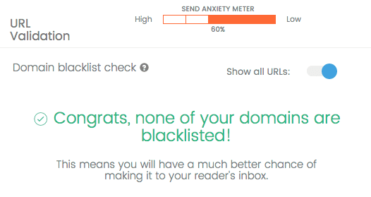 URL Validation will also check to see if your email triggers any blacklists